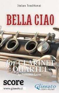 Bella Ciao - Clarinet Quartet (score) photo №1