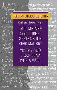 """""""Mit meinem Gott überspringe ich eine Mauer""""/""""By my God I can leap over a wall"""""""