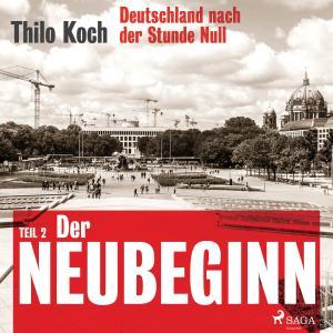 Deutschland nach der Stunde Null Teil 2 - Der Neubeginn