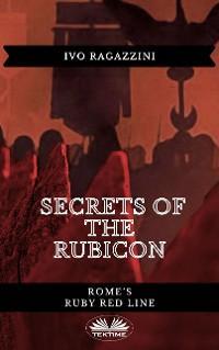 Secrets Of The Rubicon photo №1