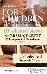 """Trombone 1 part of """"For Children"""" by Bartók - Brass Quartet photo №1"""