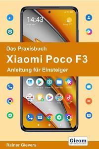 Das Praxisbuch Xiaomi Poco F3 - Anleitung für Einsteiger Foto №1