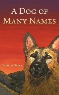A Dog of Many Names photo №1