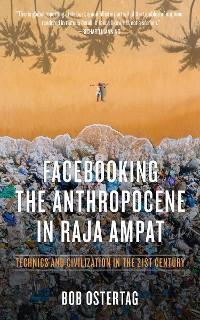 Facebooking the Anthropocene in Raja Ampat photo №1