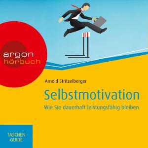 Selbstmotivation - Wie Sie dauerhaft leistungsfähig bleiben (Ungekürzte Fassung) Foto №1
