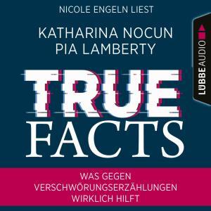True Facts - Was gegen Verschwörungserzählungen wirklich hilft (Ungekürzt) Foto №1