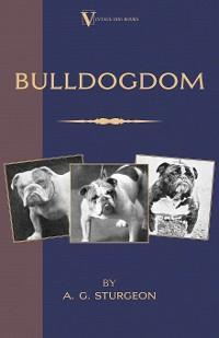 Bulldogdom (A Vintage Dog Books Bulldog Classic - Bulldogs) photo №1
