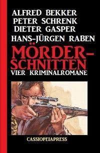 Mörderschnitten: Vier Kriminalromane Foto №1
