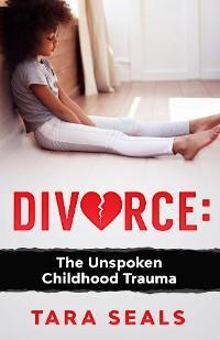 Divorce: The Unspoken Childhood Trauma photo №1