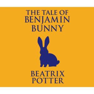 The Tale of Benjamin Bunny (Unabridged)