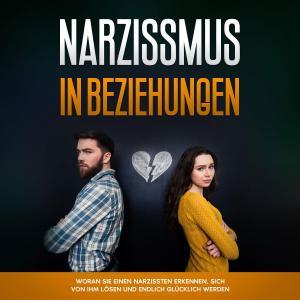 Narzissmus in Beziehungen: Woran Sie einen Narzissten erkennen, sich von ihm lösen und endlich glücklich werden Foto №1