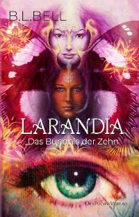 Larandia - Das Bündnis der Zehn Foto №1