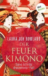 Der Feuerkimono: Sano Ichirōs dreizehnter Fall