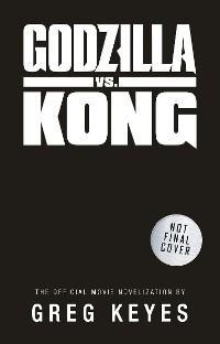 Godzilla vs. Kong: The Official Movie Novelisation photo №1