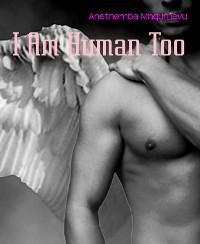 I Am Human Too photo №1