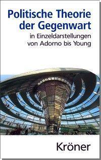 Politische Theorie der Gegenwart in Einzeldarstellungen von Adorno bis Young Foto №1