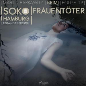 Frauentöter - SoKo Hamburg - Ein Fall für Heike Stein 19 (Ungekürzt) Foto №1