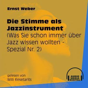 Die Stimme als Jazzinstrument - Was Sie schon immer über Jazz wissen wollten - Spezial, Folge 2 (Ungekürzt) Foto №1