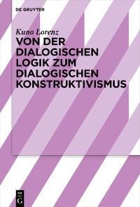 Von der dialogischen Logik zum dialogischen Konstruktivismus Foto №1