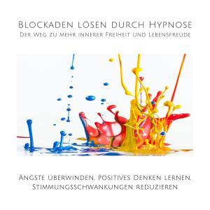 Blockaden lösen durch Hypnose: Der Weg zu mehr innerer Freiheit und Lebensfreude Foto №1
