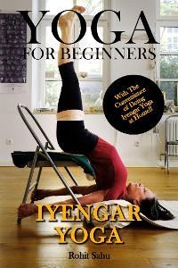 Yoga For Beginners: Iyengar Yoga photo №1