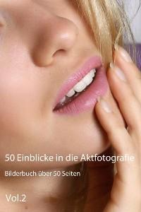 50 Einblicke in die Aktfotografie Vol.2: Foto №1