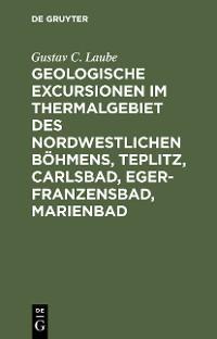 Geologische Excursionen im Thermalgebiet des nordwestlichen Böhmens, Teplitz, Carlsbad, Eger-Franzensbad, Marienbad Foto №1