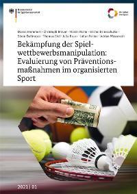 Bekämpfung der Spielwettbewerbsmanipulation: Evaluierung von Präventionsmaßnahmen im organisierten Sport Foto №1