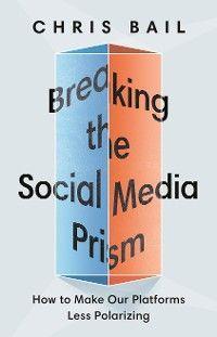 Breaking the Social Media Prism photo №1