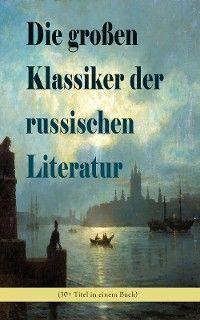 Die großen Klassiker der russischen Literatur (30+ Titel in einem Buch) Foto №1