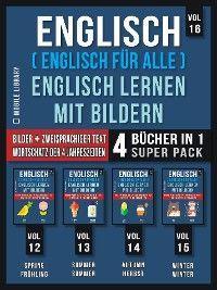 Englisch ( Englisch für alle ) Englisch Lernen Mit Bildern (Vol 16) Super Pack 4 Bücher in 1 Foto №1