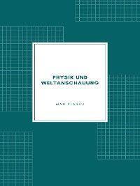 Physik und Weltanschauung
