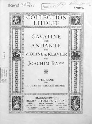 Cavatine, op. 85, № 3 und Andante fur violine & Klavier von J. Raff Foto №1
