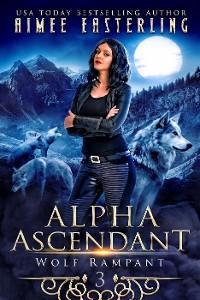 Alpha Ascendant (Wolf Rampant, #3) photo №1