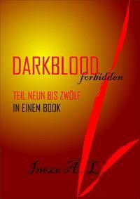 DARKBLOOD forbidden: Teil Neun bis Zwölf Foto №1