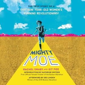 Mighty Moe - The True Story of a Thirteen-Year-Old Women's Running Revolutionary (Unabridged) photo №1