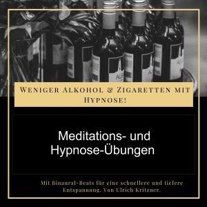 Weniger Alkohol und Zigaretten mit Hypnose - Meditations- und Hypnose-Übungen Foto №1