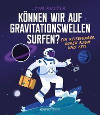 Können wir auf Gravitationswellen surfen? Foto №1