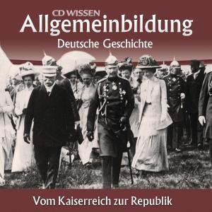Deutsche Geschichte - Vom Kaiserreich zur Republik Foto №1
