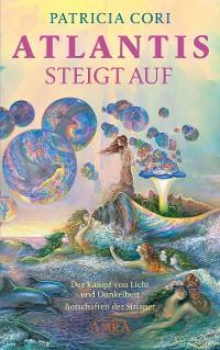 ATLANTIS STEIGT AUF. Der Kampf von Licht und Dunkelheit Foto №1