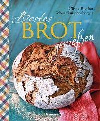 Bestes Brot genießen - 80 Lieblingsrezepte für Brote, Brötchen und Gebäck, darunter viele regionale Spezialitäten, süß und herzhaft. Aus Sauerteig und Hefeteig. Einfacher geht`s nicht! Foto №1