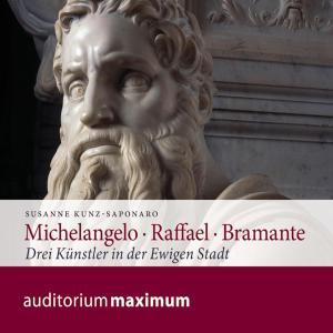 Michelangelo - Raffael - Bramante (Ungekürzt) Foto №1