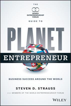 Planet Entrepreneur. The World Entrepreneurship Forum's Guide to Business Success Around the World photo №1