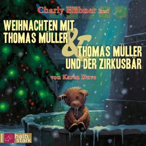 Weihnachten mit Thomas Müller & Thomas Müller und der Zirkusbär (ungekürzt) Foto №1