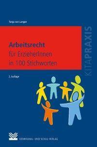 Arbeitsrecht für ErzieherInnen in 100 Stichworten