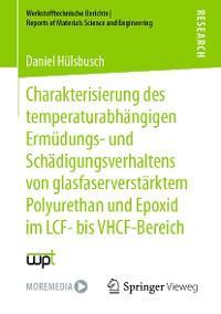 Charakterisierung des temperaturabhängigen Ermüdungs- und Schädigungsverhaltens von glasfaserverstärktem Polyurethan und Epoxid im LCF- bis VHCF-Bereich Foto №1