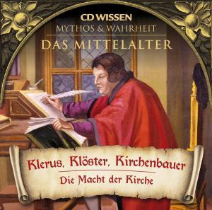 CD WISSEN - MYTHOS & WAHRHEIT - Das Mittelalter - Klerus, Klöster, Kirchenbauer Foto №1