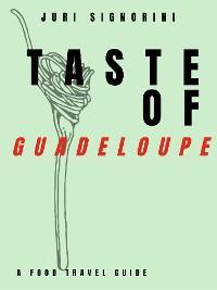 Taste of... Guadelupe