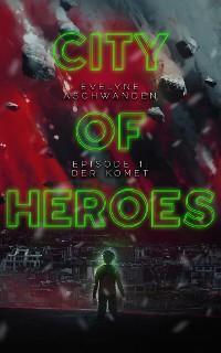 City of Heroes – Episode 1 – Der Komet