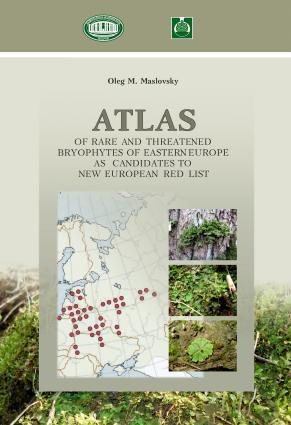 Аtlas of Rare and Threatened Bryophytes of Eastern Europe as Candidates to New European Red List / Атлас редких и исчезающих мохообразных Восточной Европы как к